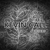 Play & Download Breeders by Kevin Call | Napster