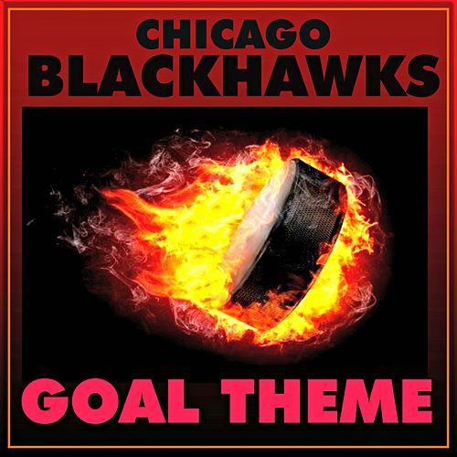 Chicago Blackhawks Goal Song (Single) by Sports Machine