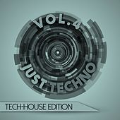 Play & Download Just Techno: Tech-House Edition, Vol. 4 by Various Artists | Napster