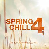 Spring Chill, Vol. 4 by Various Artists