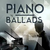 Play & Download Piano Ballads by Various Artists | Napster