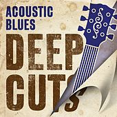 Play & Download Acoustic Blues Deep Cuts by Various Artists | Napster
