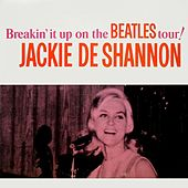 Play & Download Breakin' It up on the Beatles Tour! by Jackie DeShannon | Napster