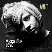 Play & Download Messed Up Love by Amber | Napster