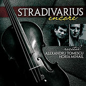 Play & Download Stradivarius Encore by Horia Mihail | Napster
