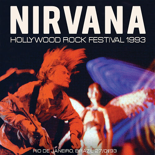 Hollywood Rock Festival 1993 (Live) by Nirvana