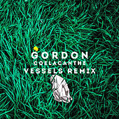 Play & Download Coelacanthe (Vessels Remix) by Gordon | Napster