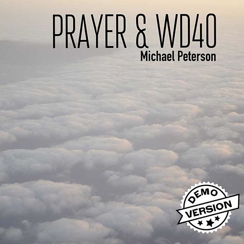 Play & Download Prayer & WD40 - Single by Michael Peterson | Napster