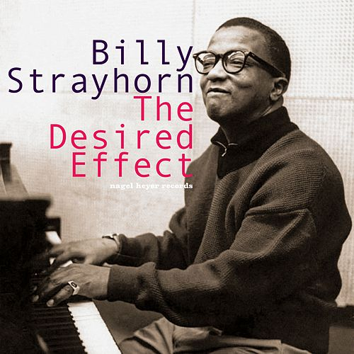 Play & Download The Desired Effect by Billy Strayhorn | Napster