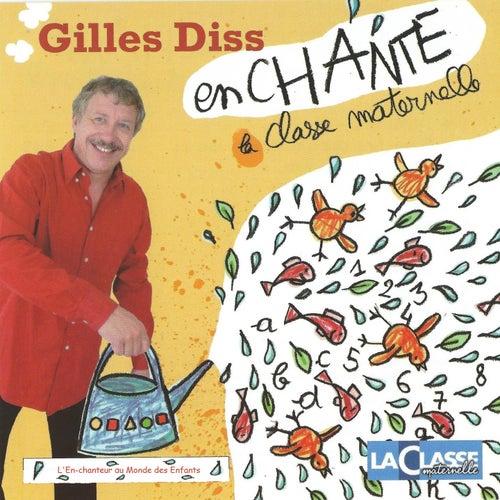 Play & Download Gilles Diss enchante la classe maternelle, vol. 1 (L'en-chanteur au monde des enfants) by Gilles Diss | Napster