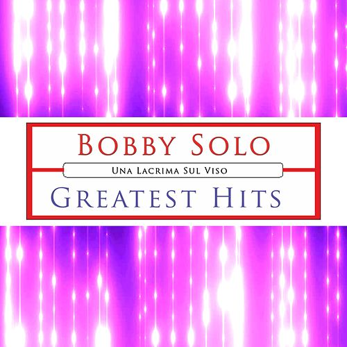Play & Download Bobby Solo (Greatest Hits) by Bobby Solo | Napster
