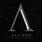 Play & Download Todo Está Encendido by Allison | Napster