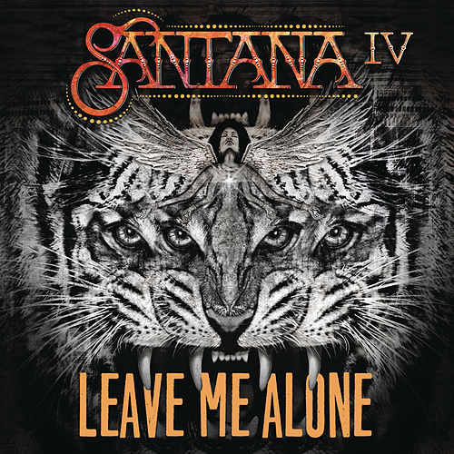 Leave Me Alone by Santana
