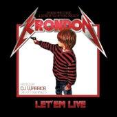 Let Em Live by Krondon