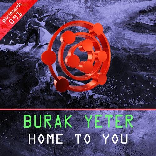 Home to You von Burak Yeter