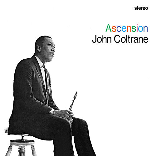 Play & Download Ascension by John Coltrane | Napster