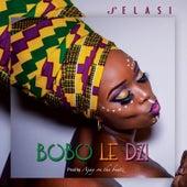Play & Download Bobo Le Dzi by Selasi | Napster