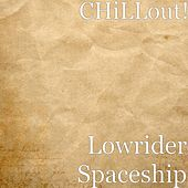 Play & Download Lowrider Spaceship by Chill Out | Napster