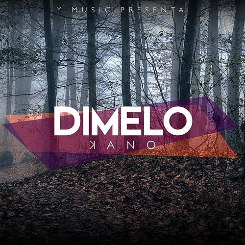 Play & Download Dimelo by Kano | Napster