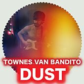 Play & Download Townes Van Bandito by Dust   Napster
