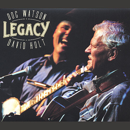 Play & Download Legacy by Doc Watson | Napster