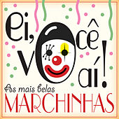 Play & Download Ei, Você Aí! As Mais Belas Marchinhas by Various Artists | Napster
