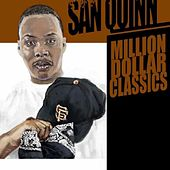 Play & Download Million Dollar Classics by San Quinn | Napster