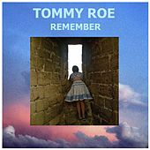 Play & Download Remember by Tommy Roe | Napster