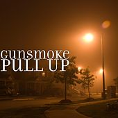 Play & Download Pull Up by Gunsmoke | Napster