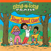 Play & Download Sing-A-Long Praise: Shout Sing Clap! by Integrity Kids | Napster