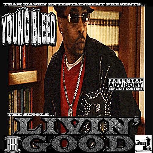 Play & Download Livin Good (feat. Larry Lumpkin) by Young Bleed | Napster