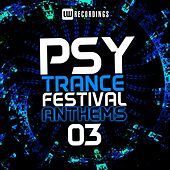 Psy-Trance Festival Anthems, Vol. 3 - EP von Various Artists