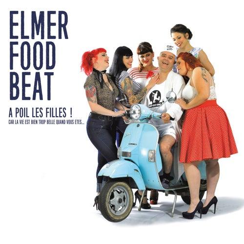 A poil les filles! by Elmer Food Beat