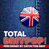 Play & Download Total Britpop! by Catch This Beat | Napster