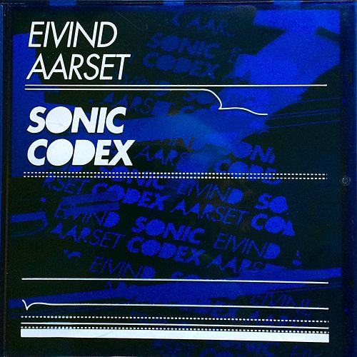 Play & Download Sonic Codex by Eivind Aarset | Napster
