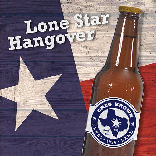 Play & Download Lone Star Hangover by Greg Brown | Napster