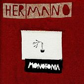 Play & Download Monotonia by Hermano | Napster