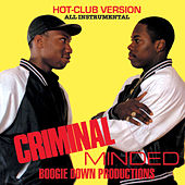 Play & Download Criminal Minded (Hot Club Version) by Boogie Down Productions | Napster