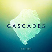 Play & Download Cascades (Johnny Danger Remix) by High Highs | Napster