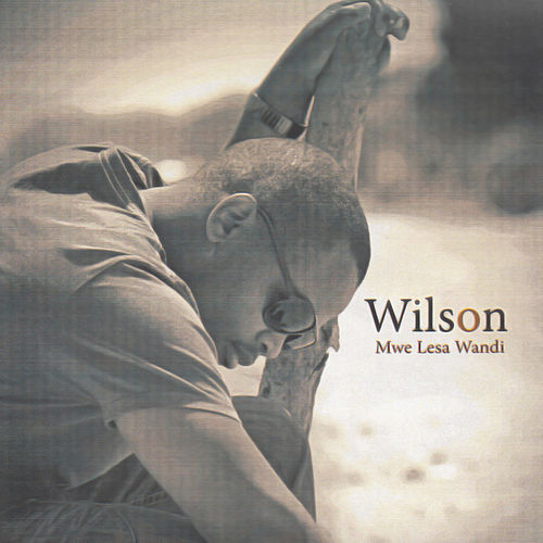 Play & Download Mwe Lesa Wandi by Wilson | Napster