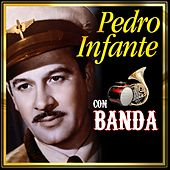 Pedro Infante Con Banda by Various Artists