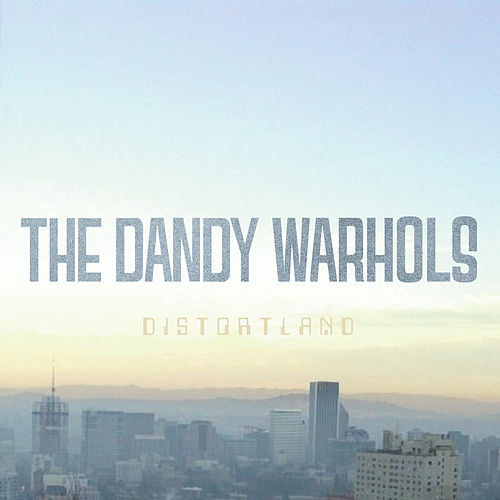 Play & Download Distortland by The Dandy Warhols | Napster