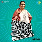 Play & Download P. Susheela Special (Kannada) - Guinness World Records 2016 by P. Susheela | Napster
