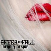 Play & Download Deadly Desire by After The Fall | Napster