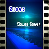 Play & Download Dolce bossa by Rioso | Napster