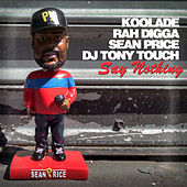 Say Nothing (feat. Rah Digga, Sean Price, Tony Touch) by Koolade