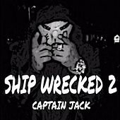 Play & Download Ship Wrecked 2 by Captain Jack | Napster