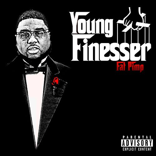 Play & Download Young Finesser - Single by Fat Pimp | Napster