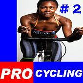 Pro Cycling #2 (Spinning the Best Indoor Cycling Music in the Mix) & DJ Mix by Various Artists
