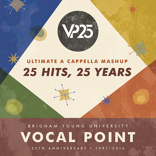 Play & Download Ultimate A Cappella Mashup: 25 Hits, 25 Years - Single by BYU Vocal Point | Napster
